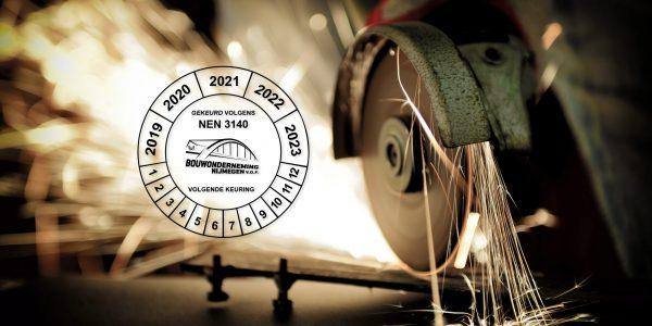 Keuring gereedschappen - NEN 3140 - Bouwonderneming Nijmegen